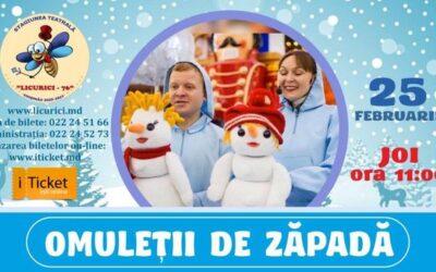 Spectacolul «OMULEȚII DE ZĂPADĂ»